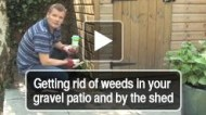 Getting rid of weeds in your Paving patio and by the Garden shed